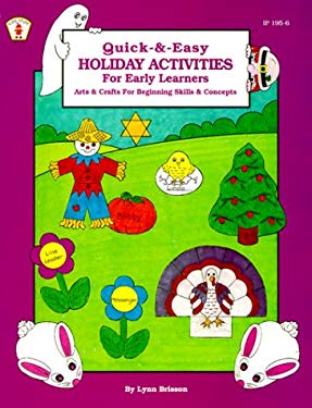Quick-&-Easy Holiday Activities for Early Learners: Arts & Crafts for Beginning Skills & Concepts 9780865301955