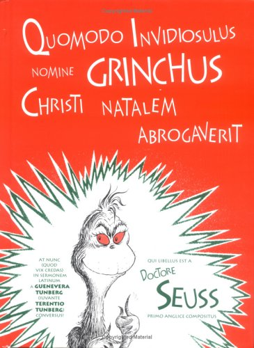 Quomodo Invidiosulus Nomine Grinchus Christi Natalem Abrogaverit: How the Grinch Stole Christmas in Latin 9780865164192