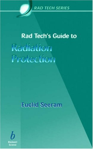 Rad Tech's Guide to Radiation Protection 9780865425804