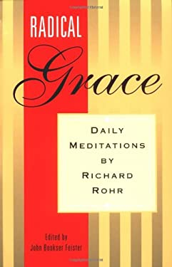 Radical Grace: Daily Meditations by Richard Rohr 9780867162578