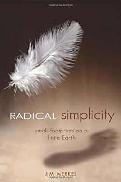 Radical Simplicity: Small Footprints on a Finite Earth 9780865714731