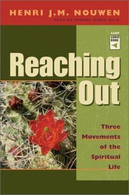 Reaching Out: Three Movements of the Spiritual Life 9780867164329