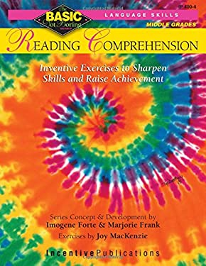 Reading Comprehension: Exercises to Sharpen Skills and Raise Achievement 9780865303645