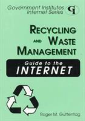 Recycling and Waste Management Guide to the Internet 9780865875821