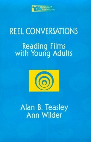 Reel Conversations: Reading Films with Young Adults 9780867093773