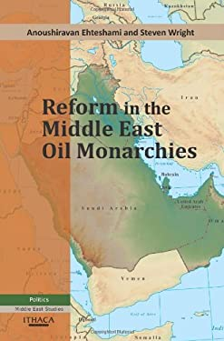 Reform in the Middle East Oil Monarchies 9780863724145