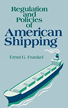 Regulation and Policies of American Shipping 9780865690998