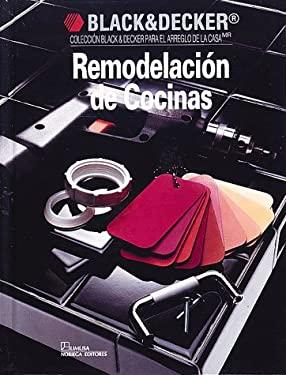 Remodelaciones de Cocinas = Kitchen Remodeling 9780865737365