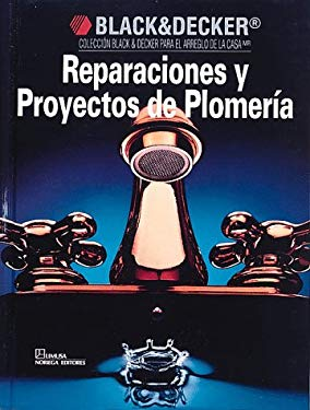 Reparaciones y Proyectos de Plomeria = Repairs and Plumbing Projects 9780865737358