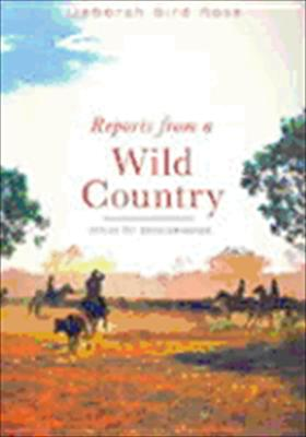 Reports from a Wild Country: Ethics for Decolonisation 9780868407982