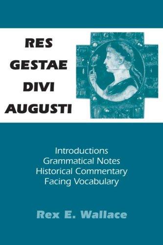 Res Gestae Divi Augusti: As Recorded in the Monumentum Ancyranum and the Monumentum Antiochenum