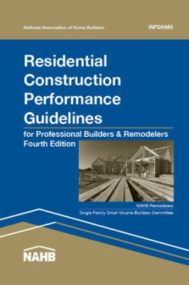 Residential Construction Performance Guidelines, 4th Edition, Contractor Reference 9780867186703