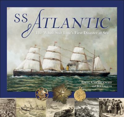 SS Atlantic: The White Star Line's First Disaster at Sea 9780864925282