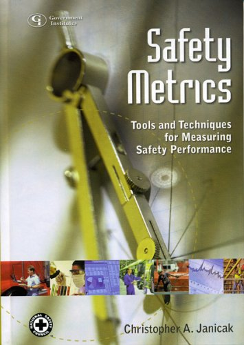 Safety Metrics: Tools and Techniques for Measuring Safety Performance 9780865879478