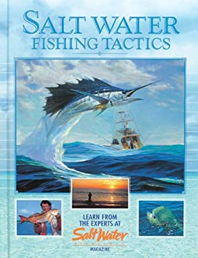Salt Water Fishing Tactics: Learn from the Experts at Salt Water Magazine 9780865730854