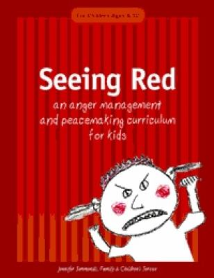 Seeing Red: An Anger Management and Peacemaking Curriculum for Kids 9780865714830