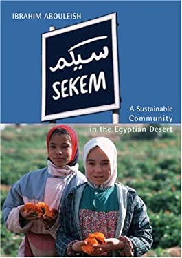 Sekem: A Sustainable Community in the Egyptian Desert 9780863155321