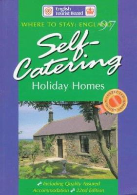 Self-Catering Holiday Homes in England 1997 9780861432004