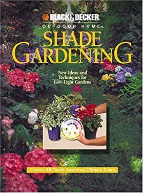 Shade Gardening: New Ideas and Techniques for Low-Light Gardens 9780865734456