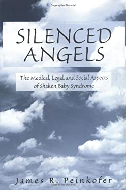 Silenced Angels: The Medical, Legal, and Social Aspects of Shaken Baby Syndrome 9780865693135
