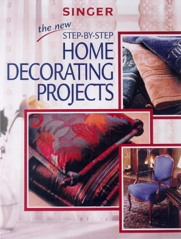 Singer: The New Step-By-Step Home Decorating Projects 9780865731790