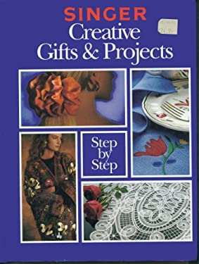 Singer Creative Gifts and Projects Step-By-Step 9780865732902