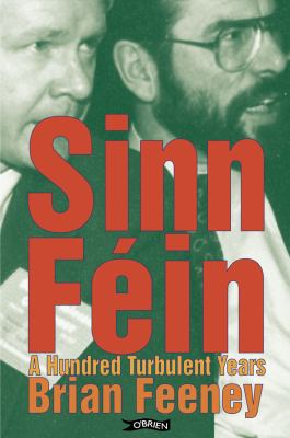 Sinn Fein: A Hundred Turbulent Years 9780862786953