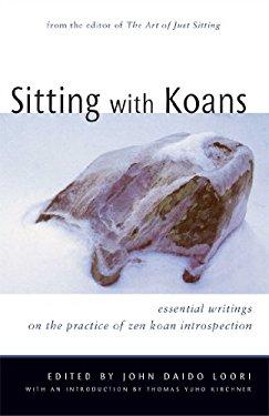 Sitting with Koans: Essential Writings on Zen Koan Introspection 9780861713691