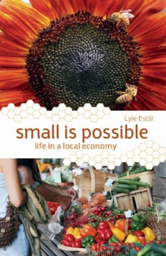 Small Is Possible: Life in a Local Economy 9780865716032