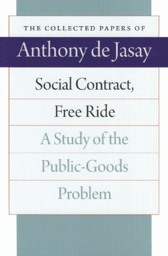 Social Contract, Free Ride: A Study of the Public-Goods Problem 9780865977013