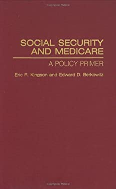 Social Security and Medicare: A Policy Primer 9780865692008