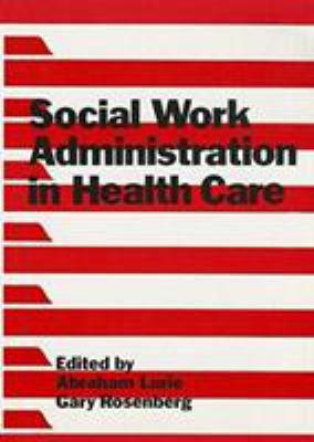 Social Work Administration in Health Care 9780866563147