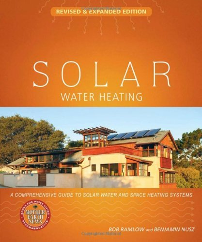 Solar Water Heating: A Comprehensive Guide to Solar Water and Space Heating Systems 9780865716681