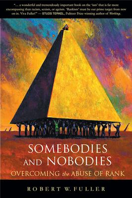 Somebodies and Nobodies: Overcoming the Abuse of Rank 9780865714878