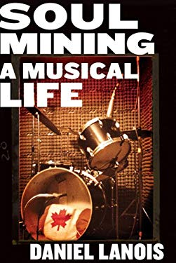 Soul Mining: A Musical Life 9780865479845