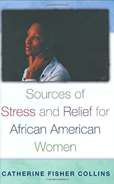 Sources of Stress and Relief for African American Women 9780865692671