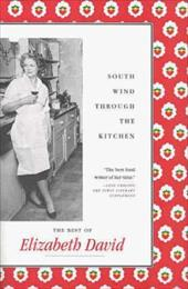 South Wind Through the Kitchen: The Best of Elizabeth David - David, Elizabeth / Norman, Jill