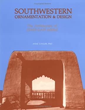 Southwestern Ornamentation & Design: The Architecture of John Gaw Meem 9780865340695