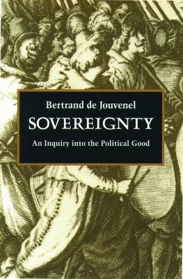 Sovereignty: An Inquiry Into the Political Good 9780865971738