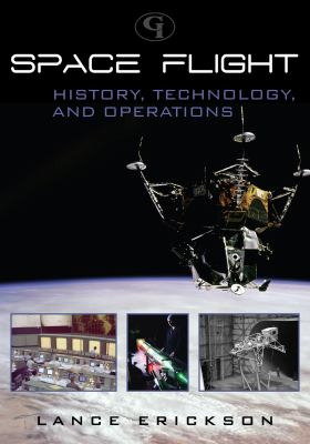Space Flight: History, Technology, and Operations 9780865874190