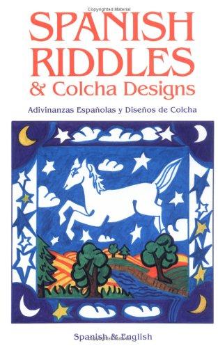 Spanish Riddles and Colcha Designs: Adivinanzas Espanolas y Disenos de Colcha 9780865342262