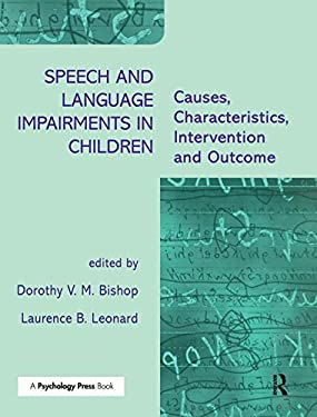 Speech and Language Impairments in Children: Causes, Characteristics, Intervention and Outcome 9780863775697