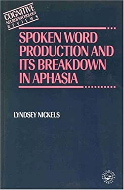 Spoken Word Production and Its Breakdown in Aphasia 9780863774669