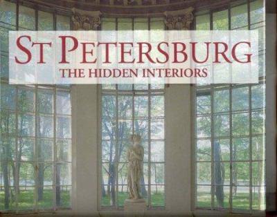 St. Petersburg: The Hidden Interiors 9780865652095