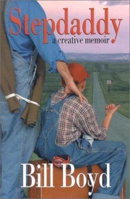Stepdaddy: A Creative Memoir 9780865547810