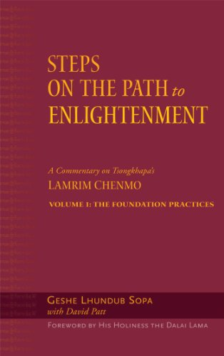 Steps on the Path to Enlightenment, Volume 1: A Commentary on the Lamrim Chenmo; Volume I: The Foundation Practices 9780861713035