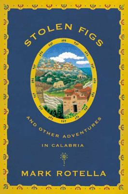 Stolen Figs: And Other Adventures in Calabria 9780865476967