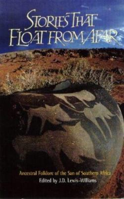 Stories That Float from Afar: Ancestral Folklore of the San of Southern Africa 9780864864628