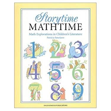 Storytime, Mathtime: Discovering Math in Children's Literature, Grades 1-3 - Satariano, Patricia