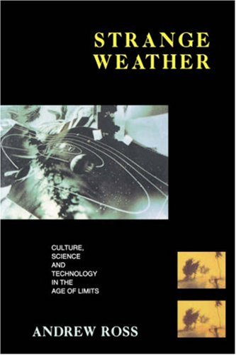 Strange Weather: Culture, Science, and Technology in the Age of Limits 9780860915676